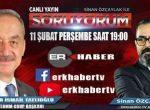 """11.02.2021 – ERKHABER TV """"Sinan Özçaylak ile Soruyorum"""""""