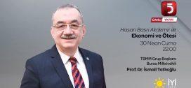 """30.04.2021 – TV5 """"Hasan Basri Akdemir ile Ekonomi ve Ötesi"""""""